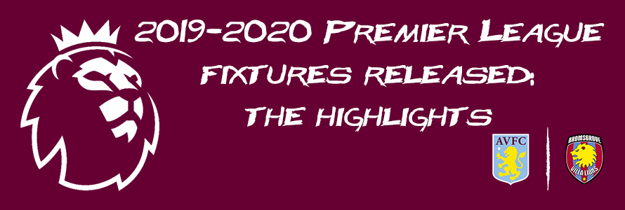 2019-2020 Premier League fixtures released: the highlights